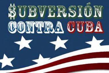 Gobierno de Trump dedica monto millonario a subversión contra Cuba