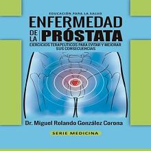 Enfermedad de la Próstata. Ejercicios terapéuticos para evitar y mejorar sus consecuencias