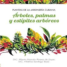 Plantas de la jardinería cubana. Árboles, palmas y estípites arbóreos
