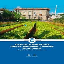 Atlas de la agricultura urbana, suburbana y familiar de La Habana
