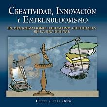 Creatividad, innovación y emprendedorismo en organizaciones educativo-culturales en la Era Digital