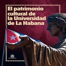 El patrimonio cultural de la Universidad de La Habana