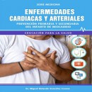 Enfermedades cardiacas y arteriales: Prevención primaria y secundaria del infarto de miocardio