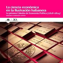 La ciencia económica en la Ilustración cubana. La primera Cátedra de Economía Política