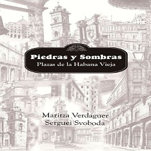 Piedras y sombras: plazas de La Habana Vieja