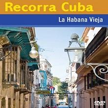 Recorra Cuba. La Habana Vieja