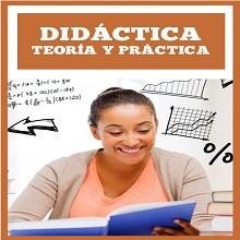 Didáctica. Teoría y Práctica