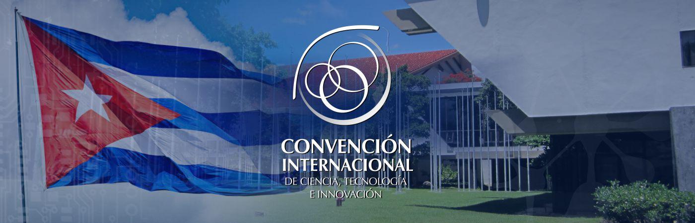 Convención Internacional de Ciencia, Tecnología e Innovación del 31 de octubre al 4 de noviembre de 2016 en el Palacio de Convenciones de La Habana, Cuba